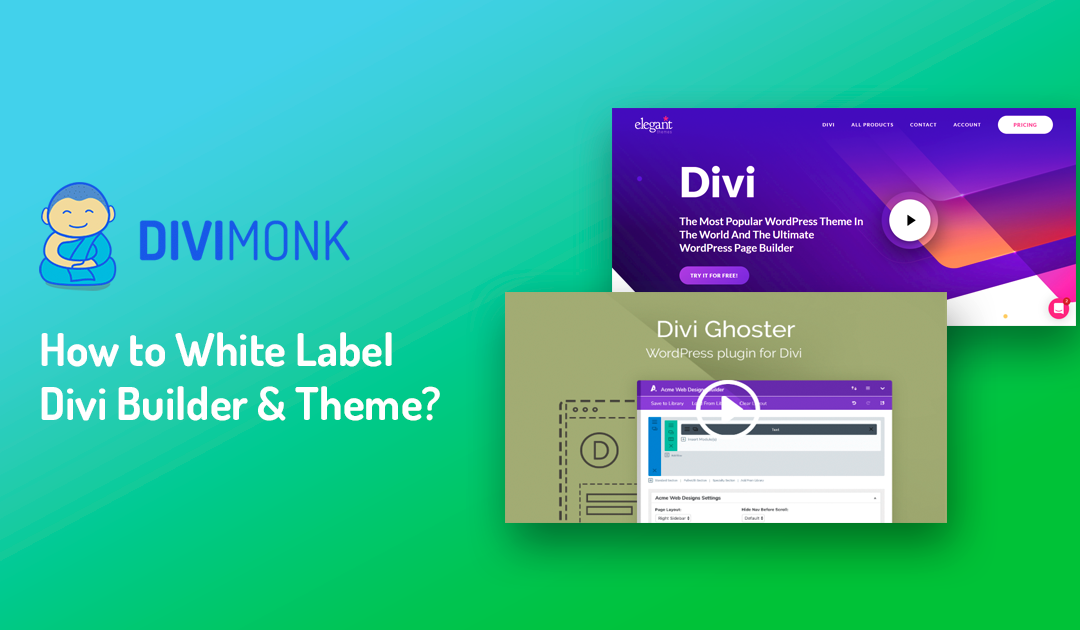 How to White Label Divi Builder & Theme?